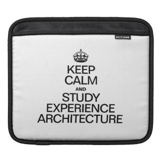 KEEP CALM AND STUDY EXPERIENCE ARCHITECTURE SLEEVES FOR iPads