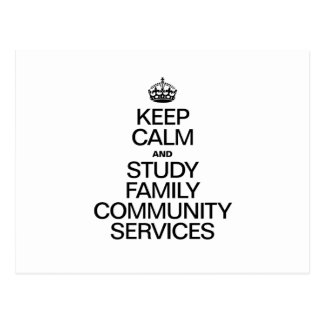 KEEP CALM AND STUDY FAMILY COMMUNITY SERVICES POSTCARD