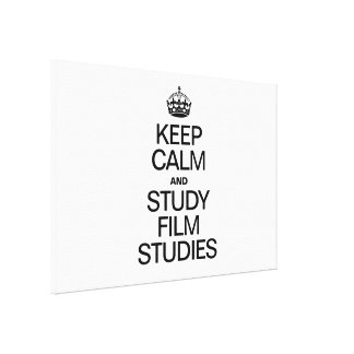 KEEP CALM AND STUDY FILM STUDIES STRETCHED CANVAS PRINT