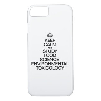 KEEP CALM AND STUDY FOOD SCIENCE ENVIRONMENTAL TOX iPhone 7 CASE