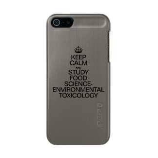KEEP CALM AND STUDY FOOD SCIENCE ENVIRONMENTAL TOX METALLIC PHONE CASE FOR iPhone SE/5/5s