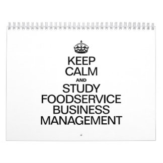 KEEP CALM AND STUDY FOODSERVICE BUSINESS MANAGEMEN WALL CALENDARS