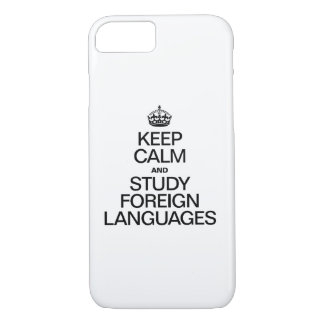 KEEP CALM AND STUDY FOREIGN LANGUAGES iPhone 7 CASE