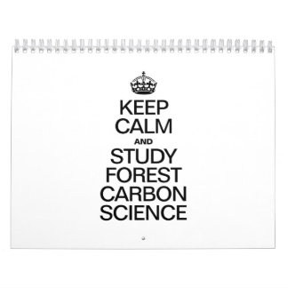 KEEP CALM AND STUDY FOREST CARBON SCIENCE CALENDARS