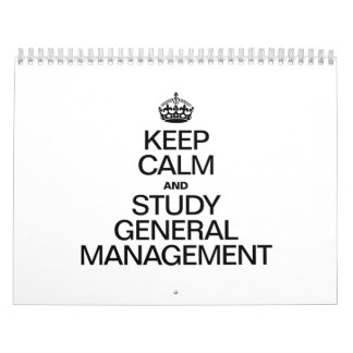 KEEP CALM AND STUDY GENERAL MANAGEMENT CALENDARS