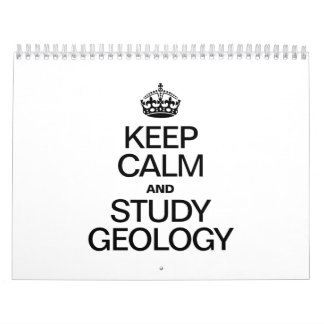 KEEP CALM AND STUDY GEOLOGY WALL CALENDARS
