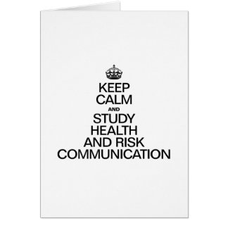 KEEP CALM AND STUDY HEALTH AND RISK COMMUNICATION GREETING CARD