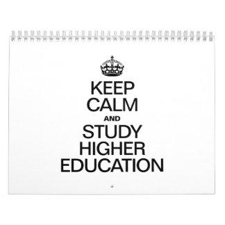 KEEP CALM AND STUDY HIGHER EDUCATION CALENDAR