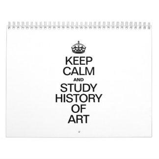 KEEP CALM AND STUDY HISTORY OF ART CALENDAR