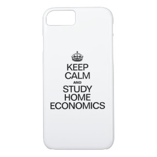 KEEP CALM AND STUDY HOME ECONOMICS iPhone 7 CASE