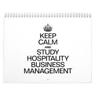 KEEP CALM AND STUDY HOSPITALITY BUSINESS MANAGEMEN WALL CALENDAR