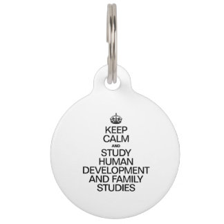 KEEP CALM AND STUDY HUMAN DEVELOPMENT AND FAMIILY PET NAME TAGS