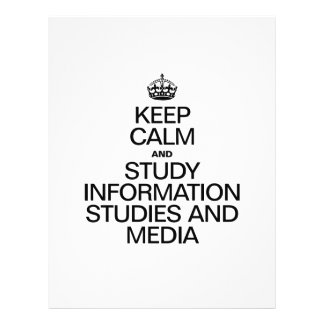 KEEP CALM AND STUDY INFORMATION STUDIES AND MEDIA PERSONALIZED FLYER
