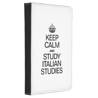 KEEP CALM AND STUDY INTALIAN STUDIES KINDLE 4 CASE