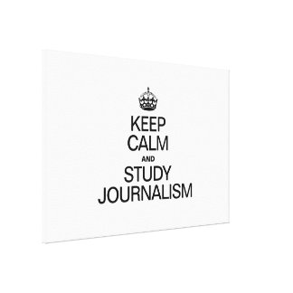 KEEP CALM AND STUDY JOURNALISM CANVAS PRINT