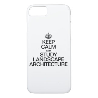 KEEP CALM AND STUDY LANDSCAPE ARCHITECTURE iPhone 7 CASE