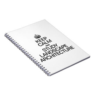 KEEP CALM AND STUDY LANDSCAPE ARCHITECTURE SPIRAL NOTE BOOKS