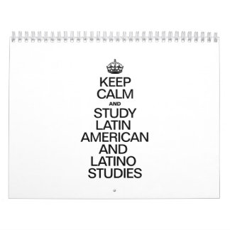 KEEP CALM AND STUDY LATIN AMERICAN AND LATINO STUD WALL CALENDAR