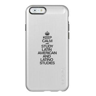 KEEP CALM AND STUDY LATIN AMERICAN AND LATINO STUD INCIPIO FEATHER® SHINE iPhone 6 CASE