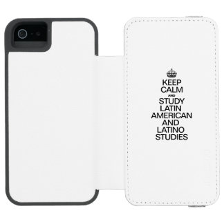 KEEP CALM AND STUDY LATIN AMERICAN AND LATINO STUD INCIPIO WATSON™ iPhone 5 WALLET CASE