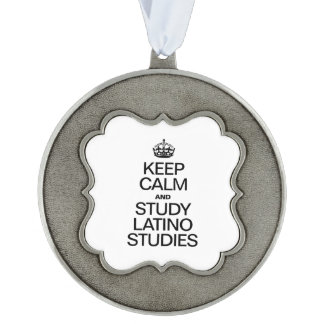 KEEP CALM AND STUDY LATINO STUDIES SCALLOPED PEWTER ORNAMENT