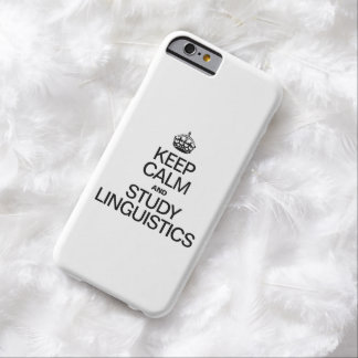 KEEP CALM AND STUDY LINGUISTICS BARELY THERE iPhone 6 CASE