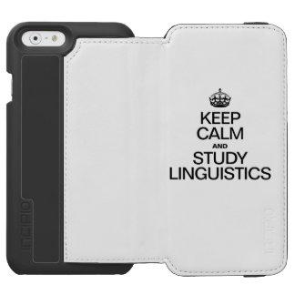 KEEP CALM AND STUDY LINGUISTICS INCIPIO WATSON™ iPhone 6 WALLET CASE
