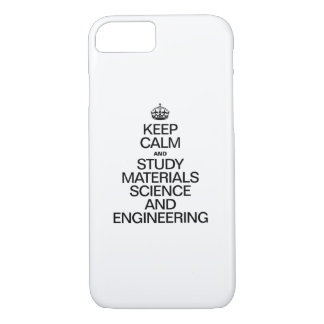 KEEP CALM AND STUDY MATERIALS SCIENCE AND ENGINEER iPhone 8/7 CASE