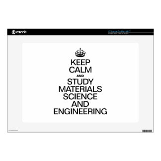 """KEEP CALM AND STUDY MATERIALS SCIENCE AND ENGINEER SKINS FOR 15"""" LAPTOPS"""
