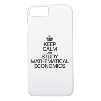 KEEP CALM AND STUDY MATHEMATICAL ECONOMICS iPhone 7 CASE