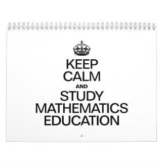 KEEP CALM AND STUDY MATHEMATICS EDUCATION CALENDARS