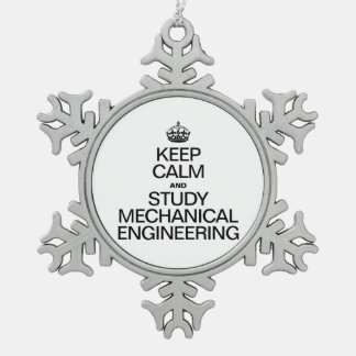 KEEP CALM AND STUDY MECHANICAL ENGINEERING SNOWFLAKE PEWTER CHRISTMAS ORNAMENT