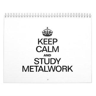KEEP CALM AND STUDY METALWORK CALENDAR