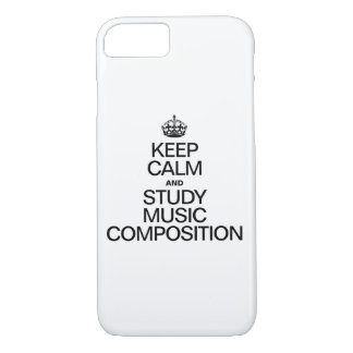 KEEP CALM AND STUDY MUSIC COMPOSITION iPhone 7 CASE