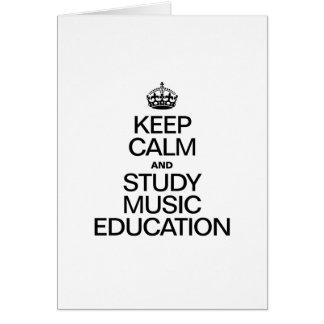KEEP CALM AND STUDY MUSIC EDUCATION CARD