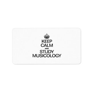 KEEP CALM AND STUDY MUSICOLOGY ADDRESS LABEL