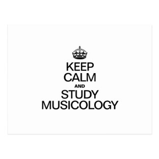 KEEP CALM AND STUDY MUSICOLOGY POSTCARD