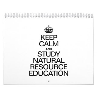 KEEP CALM AND STUDY NATURAL RESOURCE EDUCATION WALL CALENDAR