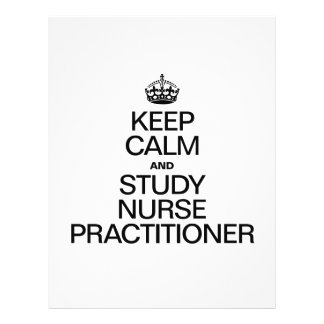 KEEP CALM AND STUDY NURSE PRACTITIONER FLYERS