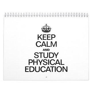 KEEP CALM AND STUDY PHYSICAL EDUCATION CALENDARS
