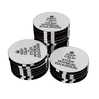 KEEP CALM AND STUDY PHYSICAL EDUCATION SET OF POKER CHIPS