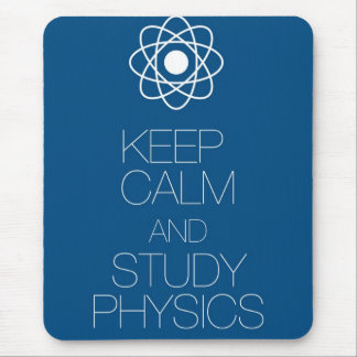 Keep Calm and Study Physics Mouse Pad