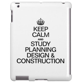KEEP CALM AND STUDY PLANNING DESIGN AND CONSTRUCTI
