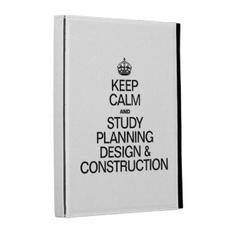 KEEP CALM AND STUDY PLANNING DESIGN AND CONSTRUCTI iPad FOLIO CASES