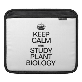 KEEP CALM AND STUDY PLANT BIOLOGY SLEEVE FOR iPads