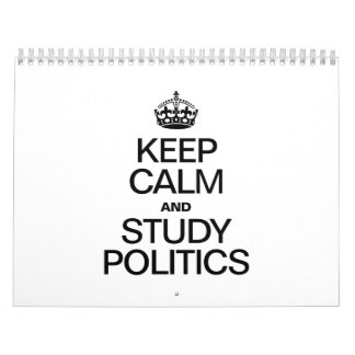 KEEP CALM AND STUDY POLITICS CALENDARS