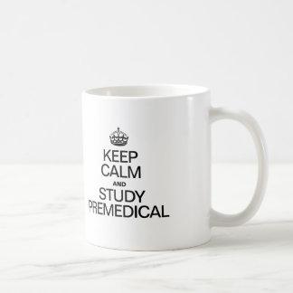 KEEP CALM AND STUDY PREMEDICAL COFFEE MUG