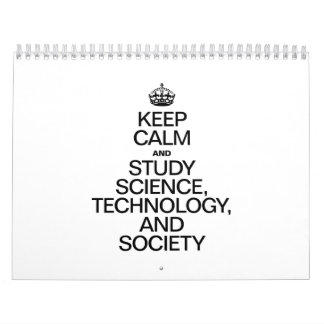 KEEP CALM AND STUDY SCIENCE, TECHNOLOGY, AND SOCIE WALL CALENDARS