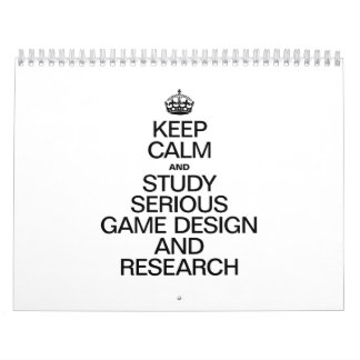 KEEP CALM AND STUDY SERIOUS GAME DESIGN AND RESEAR WALL CALENDAR