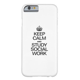 KEEP CALM AND STUDY SOCIAL WORK BARELY THERE iPhone 6 CASE